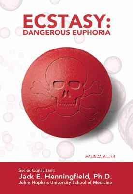 Ecstasy: Dangerous Euphoria 9781422224311