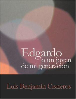 Edgardo O Un Joven de Mi Generaci N 9781426483851