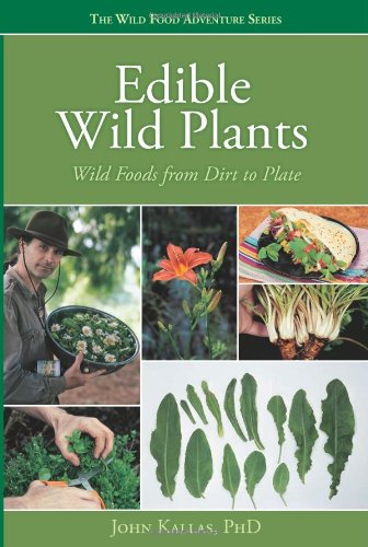 Edible Wild Plants: Wild Foods from Dirt to Plate 9781423601500
