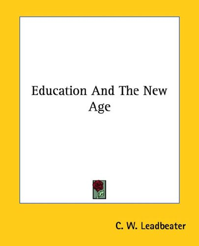Education and the New Age 9781425464424