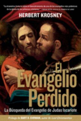 El Evangelio Perdido: La Busqueda Para el Evangelio de Judas Iscariote 9781426200618