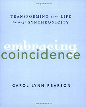 Embracing Coincidence: Transforming Your Life Through Synchronicity 9781423603580