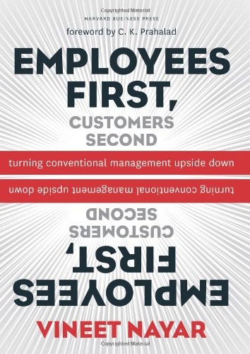 Employees First, Customers Second: Turning Conventional Management Upside Down 9781422139066