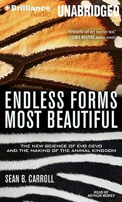 Endless Forms Most Beautiful: The New Science of Evo Devo and the Making of the Animal Kingdom 9781423378129