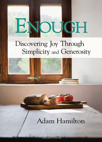Enough: Discovering Joy Through Simplicity and Generosity 9781426702334