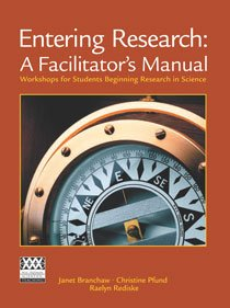 Entering Research: A Facilitator's Manual: Workshops for Students Beginning Research in Science 9781429258579