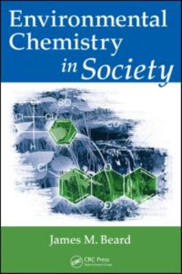 Environmental Chemistry in Society 9781420080254