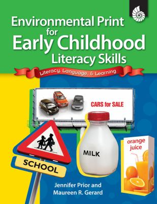 Environmental Print for Early Childhood Literacy Skills: Literacy, Language, & Learning 9781425806347