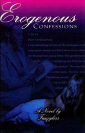 Erogenous Confessions