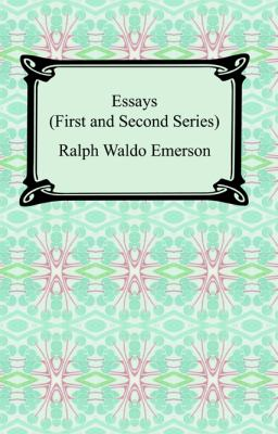 Essays: First and Second Series