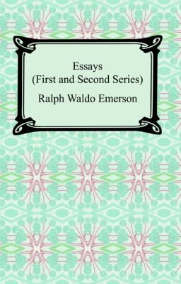 Essays: First and Second Series 9781420929270