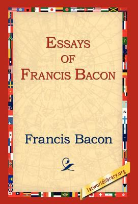 Essays of Francis Bacon 9781421807331