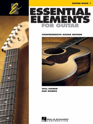 Essential Elements for Guitar, Book 1: Comprehensive Guitar Method 9781423453628
