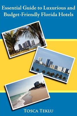 Essential Guide to Luxurious and Budget-Friendly Florida Hotels 9781425908041