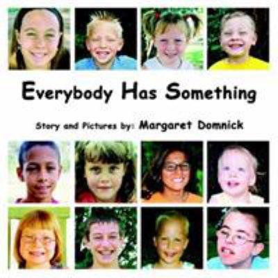 Everybody Has Something 9781420800500