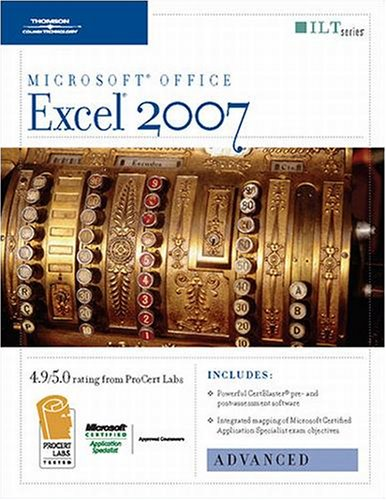 Excel 2007: Advanced + Certblaster, Student Manual 9781423918165