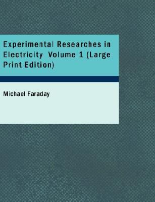 Experimental Researches in Electricity Volume 1 9781426483219