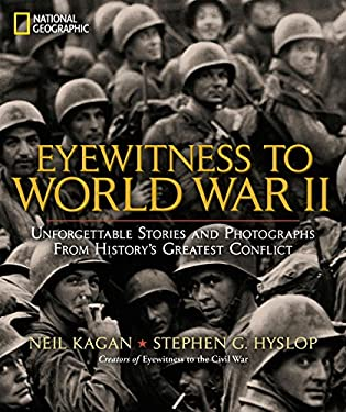 Eyewitness to World War II: Unforgettable Stories and Photographs from History's Greatest Conflict 9781426209703