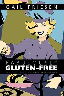 Fabulously Gluten-Free: A Collection of Gluten-Free Recipes 9781426918537