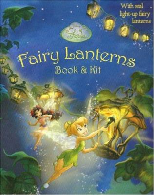 Fairy Lanterns Book & Kit [With 5 Fairy Ornaments, 5 Plastic Hooks, 12 O-Rings and 5 Glittery Fold-Up Lanterns, String of Lig