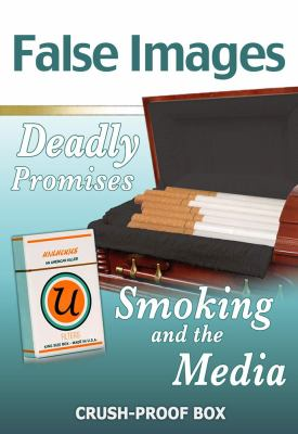 False Images, Deadly Promises: Smoking and the Media 9781422208120
