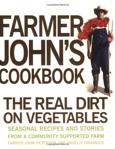 Farmer John's Cookbook: The Real Dirt on Vegetables 9781423600145