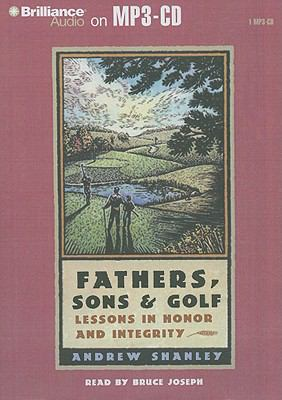 Fathers, Sons & Golf: Lessons in Honor and Integrity 9781423386421