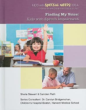 Finding My Voice: Kids with Speech Impairment 9781422217221