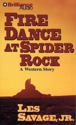 Fire Dance at Spider Rock: A Western Story 9781423335559