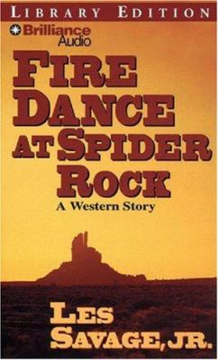 Fire Dance at Spider Rock: A Western Story 9781423335566
