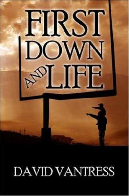 First Down and Life 9781424107568