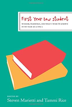 First Year Law Student: Wisdom, Warnings, and What I Wish I'd Known in My Year as a One L 9781427796790