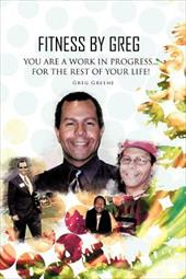 Fitness by Greg - You Are a Work in Progress...for the Rest of Your Life! 14484358