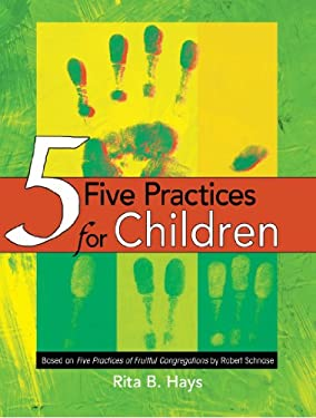 Five Practices for Children 9781426716423