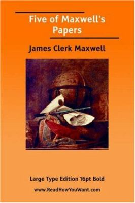 Five of Maxwell's Papers (Large Print) 9781425022488