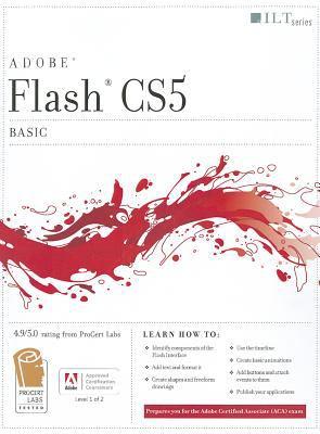 Flash CS5: Basic, ACA Edition [With CDROM] 9781426020834