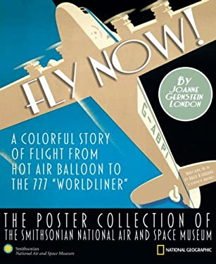 Fly Now!: A Colorful Story of Flight from Hot Air Balloon to the 777