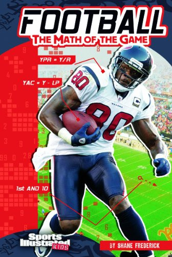Football: The Math of the Game: The Math of the Game 9781429665674