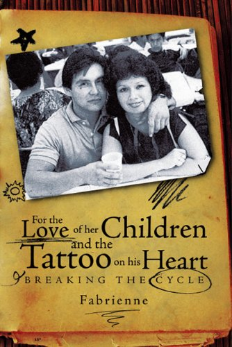 For the Love of Her Children and the Tattoo on His Heart: Breaking the Cycle 9781426917103