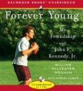 Forever Young: My Friendship with John F Kennedy Jr. 9781428113411