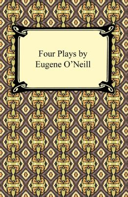Four Plays by Eugene O'Neill 9781420933475
