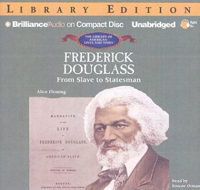 Frederick Douglass: From Slave to Statesman 9781423382096