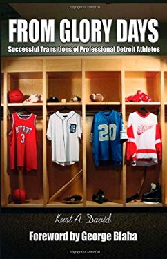 From Glory Days: Successful Transitions of Professional Detroit Athletes 9781424165193