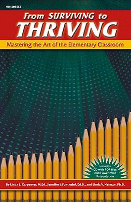 From Surviving to Thriving: Mastering the Art of the Elementary Classroom [With CDROM] 9781429119603