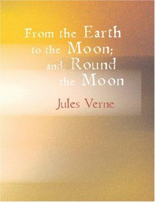 From the Earth to the Moon; And Round the Moon 9781426453335