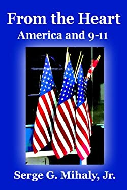 From the Heart: America and 9-11 9781420895001