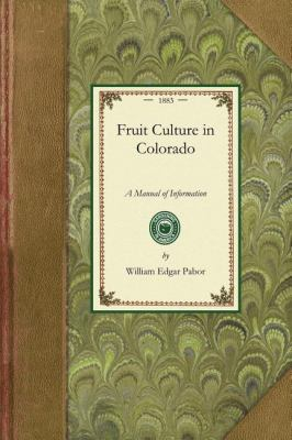 Fruit Culture in Colorado 9781429014007