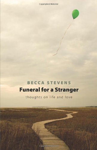 Funeral for a Stranger: Thoughts on Life and Love 9781426702440