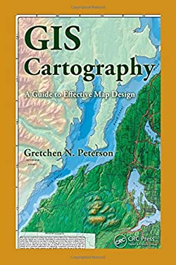 GIS Cartography: A Guide to Effective Map Design 9781420082135
