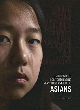 Gallup Guides for Youth Facing Persistent Prejudice: Asians 9781422224632